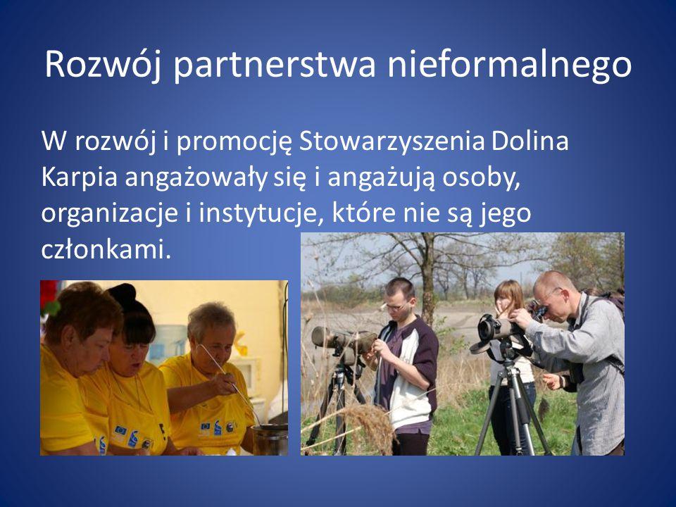 Rozwój partnerstwa nieformalnego W rozwój i promocję Stowarzyszenia Dolina Karpia angażowały się i angażują osoby, organizacje i instytucje, które nie są jego członkami.