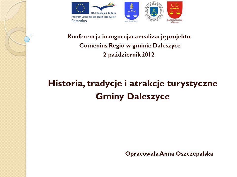 Historia, tradycje i atrakcje turystyczne Gminy Daleszyce Konferencja inaugurująca realizację projektu Comenius Regio w gminie Daleszyce 2 październik