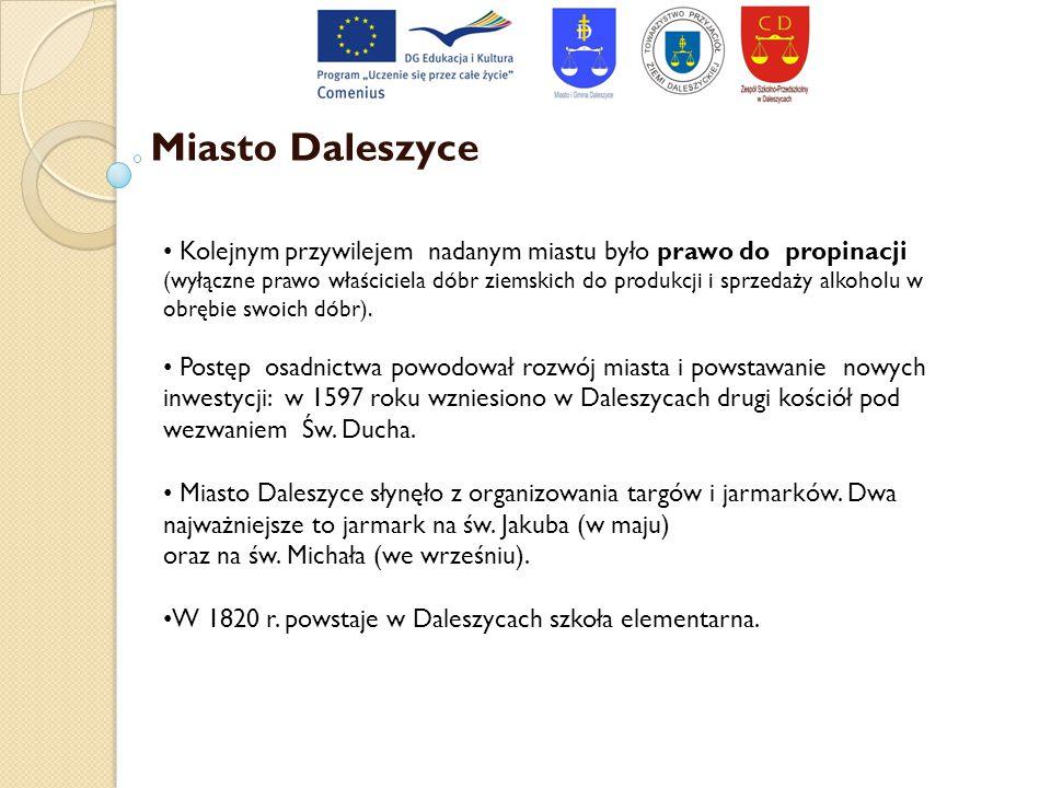 Miasto Daleszyce Kolejnym przywilejem nadanym miastu było prawo do propinacji (wyłączne prawo właściciela dóbr ziemskich do produkcji i sprzedaży alko