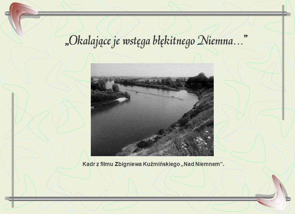 """""""Okalające je wstęga błękitnego Niemna…"""" Kadr z filmu Zbigniewa Kuźmińskiego """"Nad Niemnem""""."""