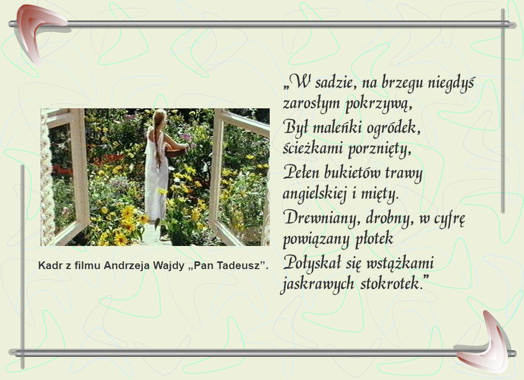 """""""W sadzie, na brzegu niegdyś zarosłym pokrzywą, Był maleńki ogródek, ścieżkami porznięty, Pełen bukietów trawy angielskiej i mięty. Drewniany, drobny,"""