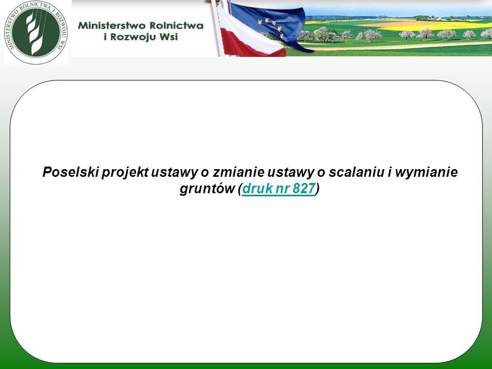 Poselski projekt ustawy o zmianie ustawy o scalaniu i wymianie gruntów (druk nr 827)druk nr 827
