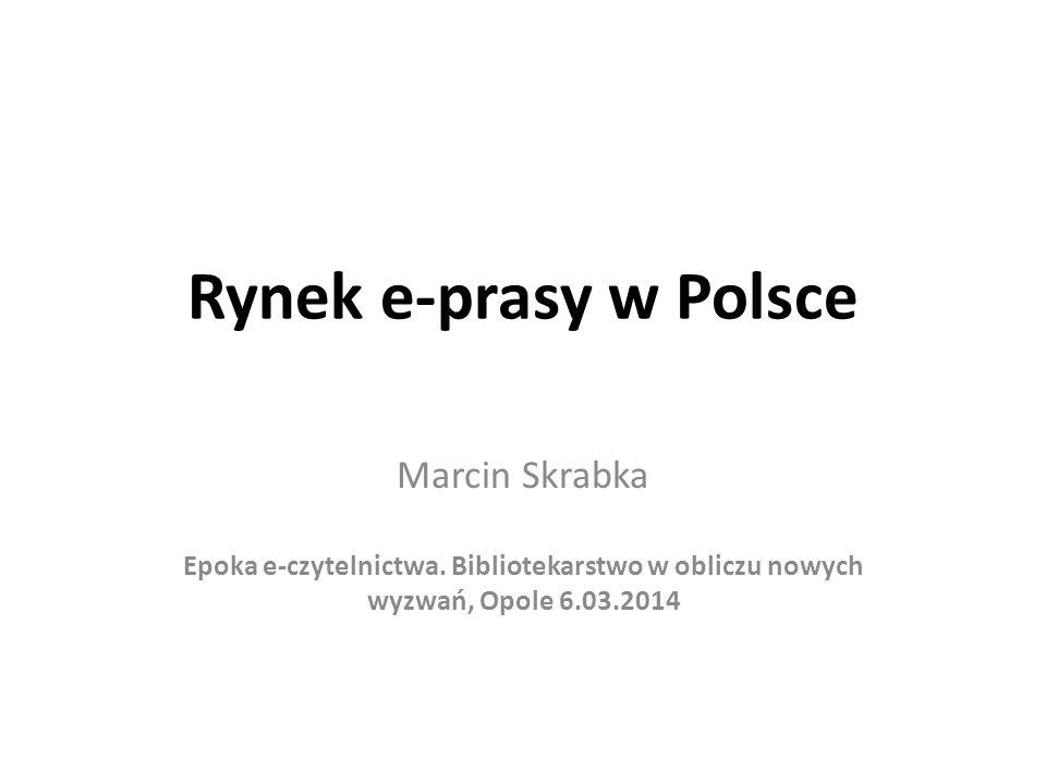 Rynek e-prasy w Polsce Marcin Skrabka Epoka e-czytelnictwa.