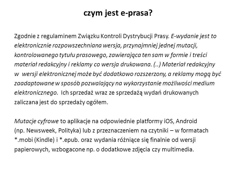 problemy e-prasy w Polsce brak skłonności do płacenia za treści w Internecie technologia – brak zunifikowanego systemu urządzeń i formatów plików (laptopy, smartfony, tablety, czytniki) słaba informatyzacja społeczeństwa i dostęp do Internetu – np.