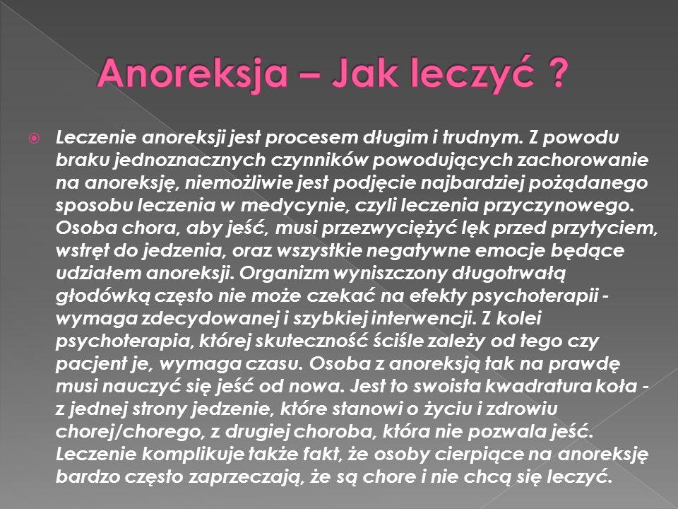  Leczenie anoreksji jest procesem długim i trudnym.