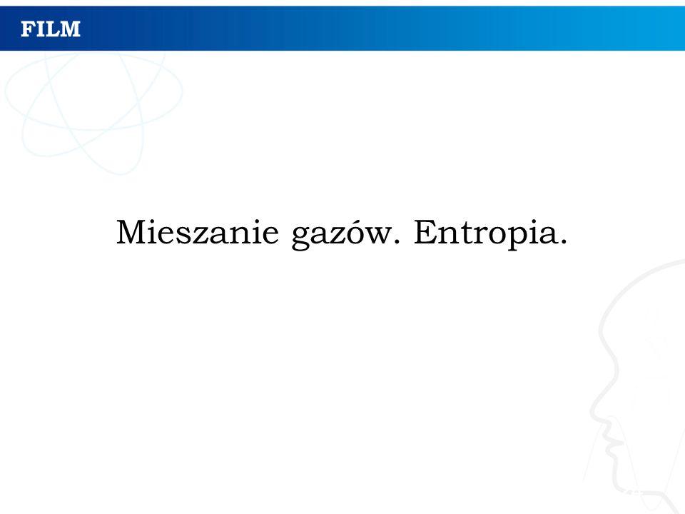 FILM Mieszanie gazów. Entropia. 24