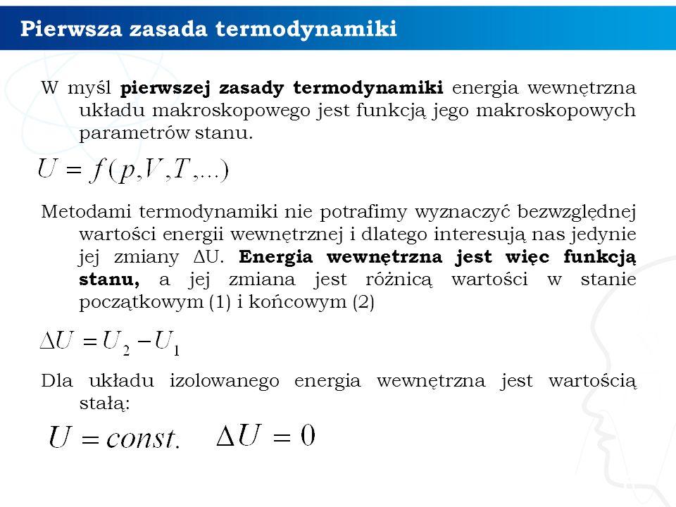 Druga zasada termodynamiki Entropia w ujęciu termodynamicznym: Zmiana entropii jest równa stosunkowi energii wymienionej na sposób ciepła w odwracalnym procesie izotermicznym oraz temperatury bezwzględnej układu.