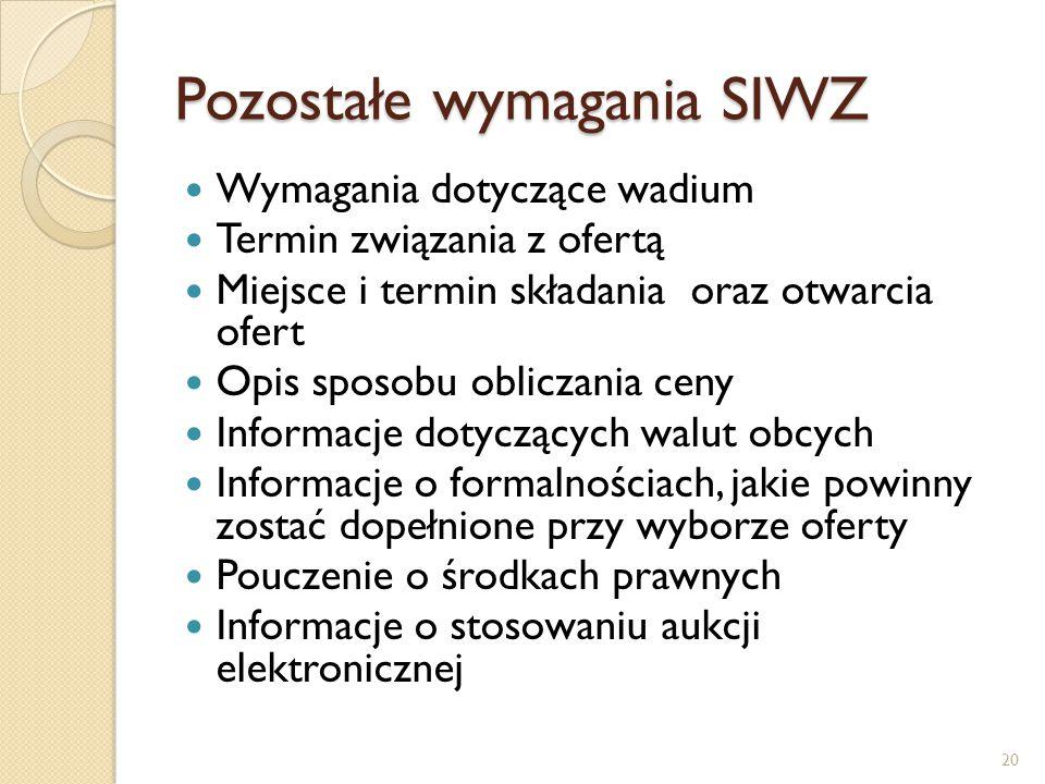 Pozostałe wymagania SIWZ Wymagania dotyczące wadium Termin związania z ofertą Miejsce i termin składania oraz otwarcia ofert Opis sposobu obliczania c