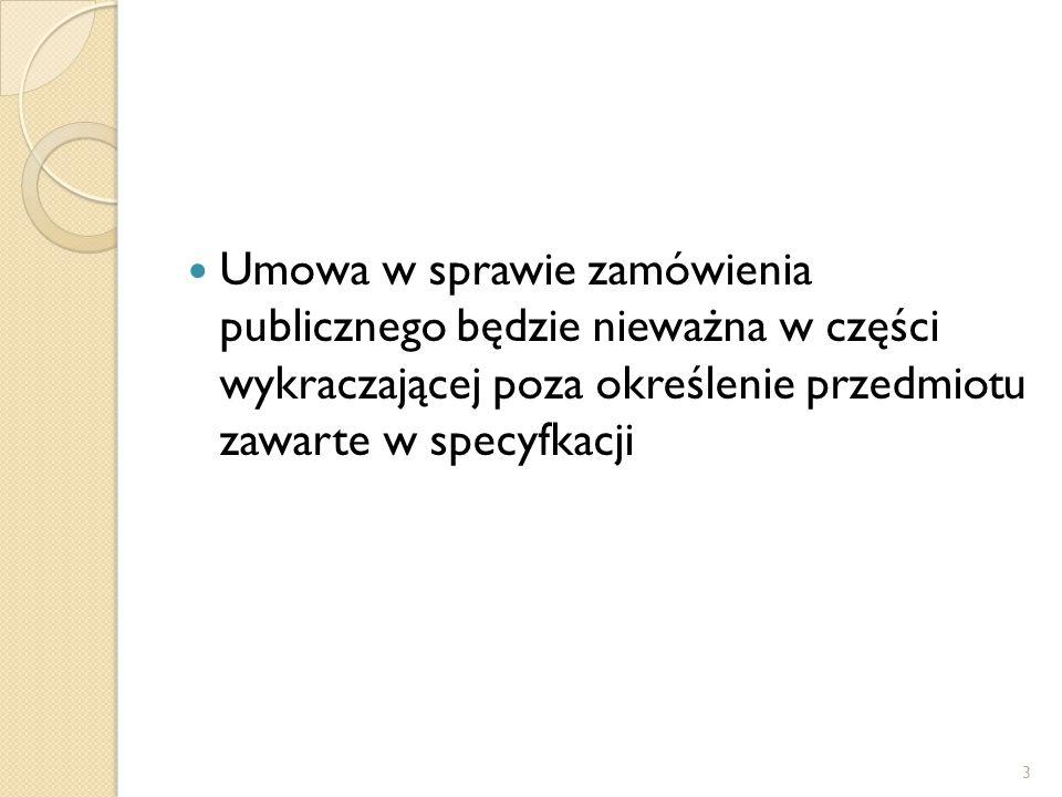 Zawężenie przedmiotu zamówienia wskazanego w umowie w stosunku do SIWZ może stanowić naruszenie prawa wykonawcy do uzyskania zamówienia 14