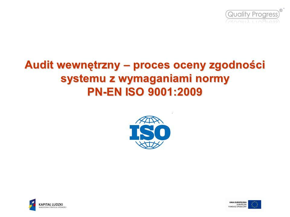 Audit wewnętrzny – proces oceny zgodności systemu z wymaganiami normy PN-EN ISO 9001:2009