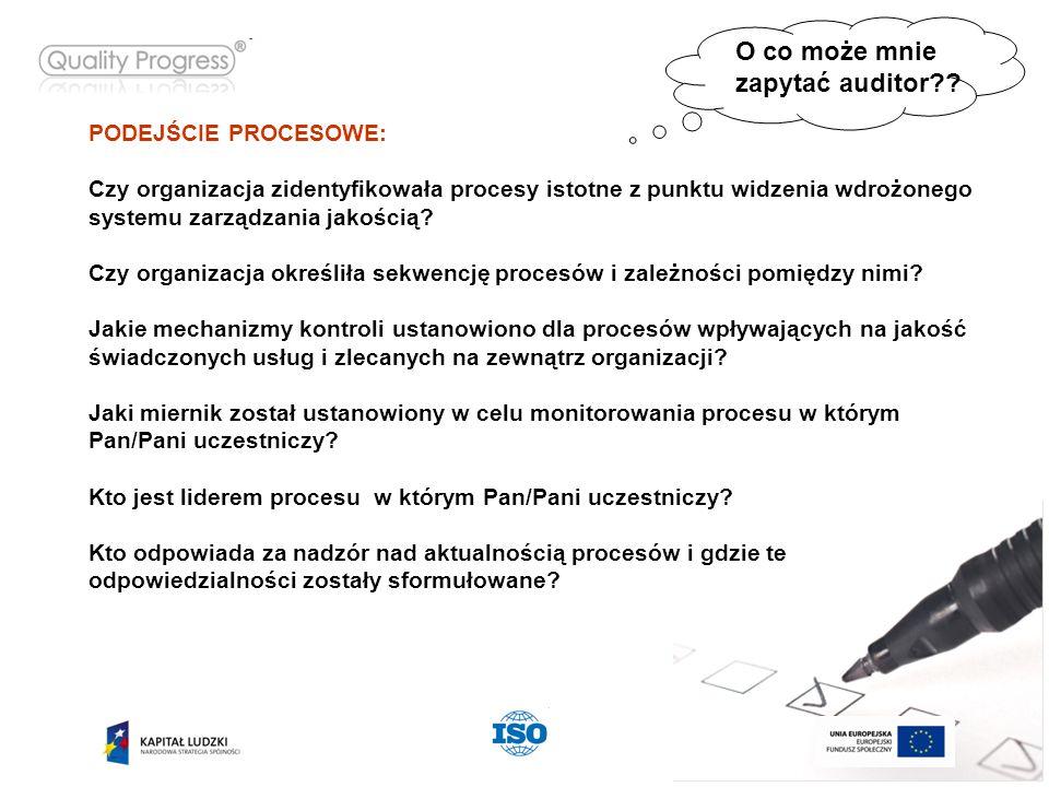PODEJŚCIE PROCESOWE: Czy organizacja zidentyfikowała procesy istotne z punktu widzenia wdrożonego systemu zarządzania jakością.