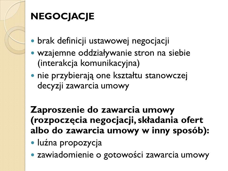 NEGOCJACJE brak definicji ustawowej negocjacji wzajemne oddziaływanie stron na siebie (interakcja komunikacyjna) nie przybierają one kształtu stanowcz
