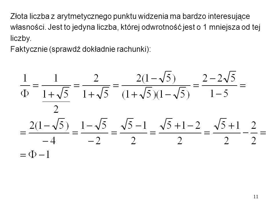 11 Złota liczba z arytmetycznego punktu widzenia ma bardzo interesujące własności.