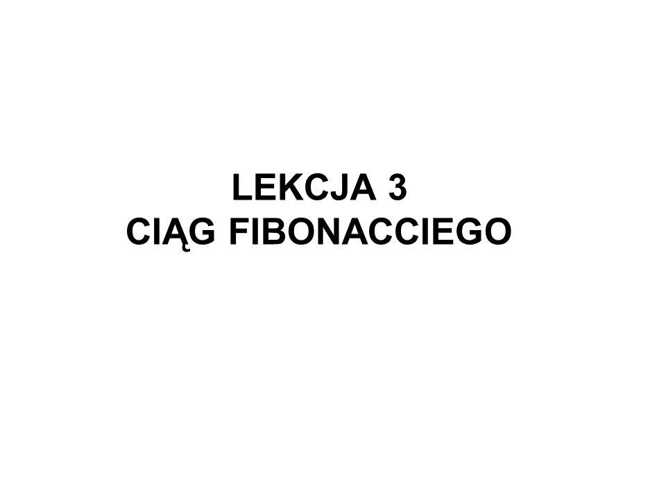 LEKCJA 3 CIĄG FIBONACCIEGO