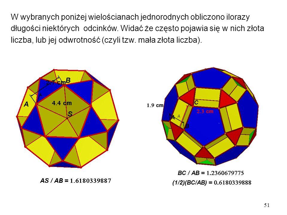 51 W wybranych poniżej wielościanach jednorodnych obliczono ilorazy długości niektórych odcinków.