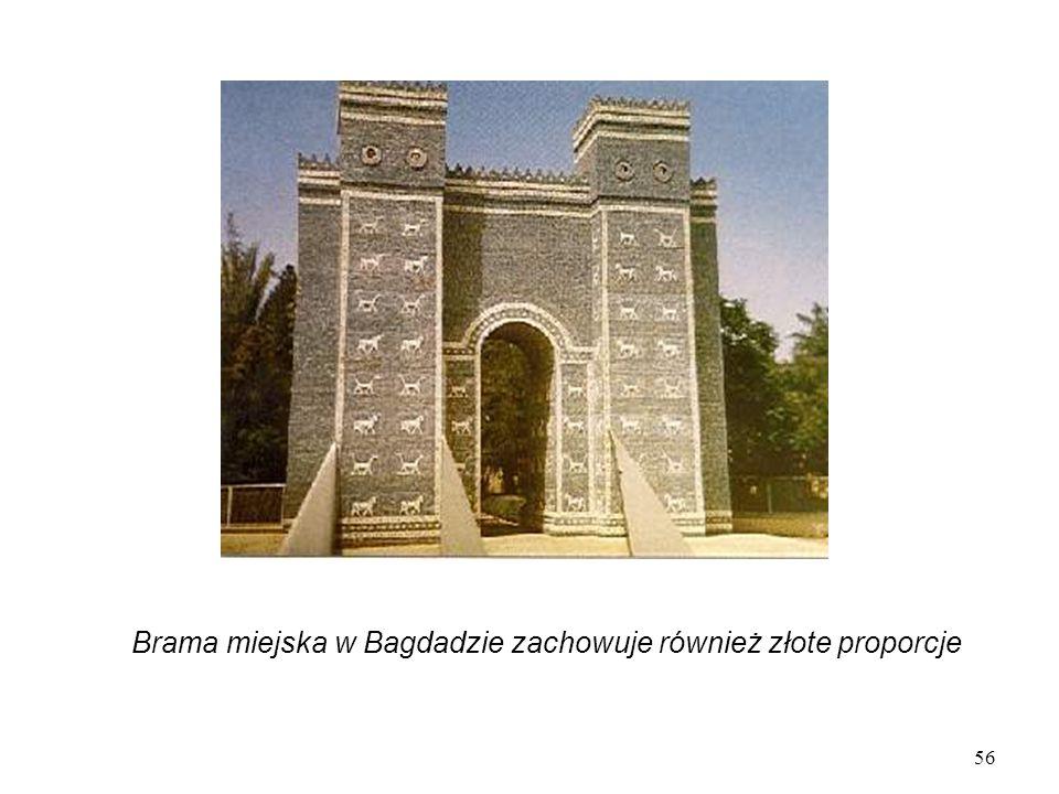 56 Brama miejska w Bagdadzie zachowuje również złote proporcje