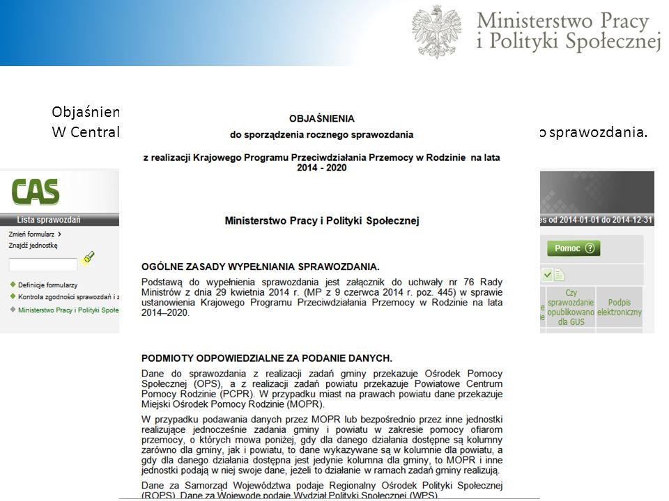Objaśnienia W Centralnej Aplikacji Statystycznej zostały opublikowane objaśnienia do sprawozdania.