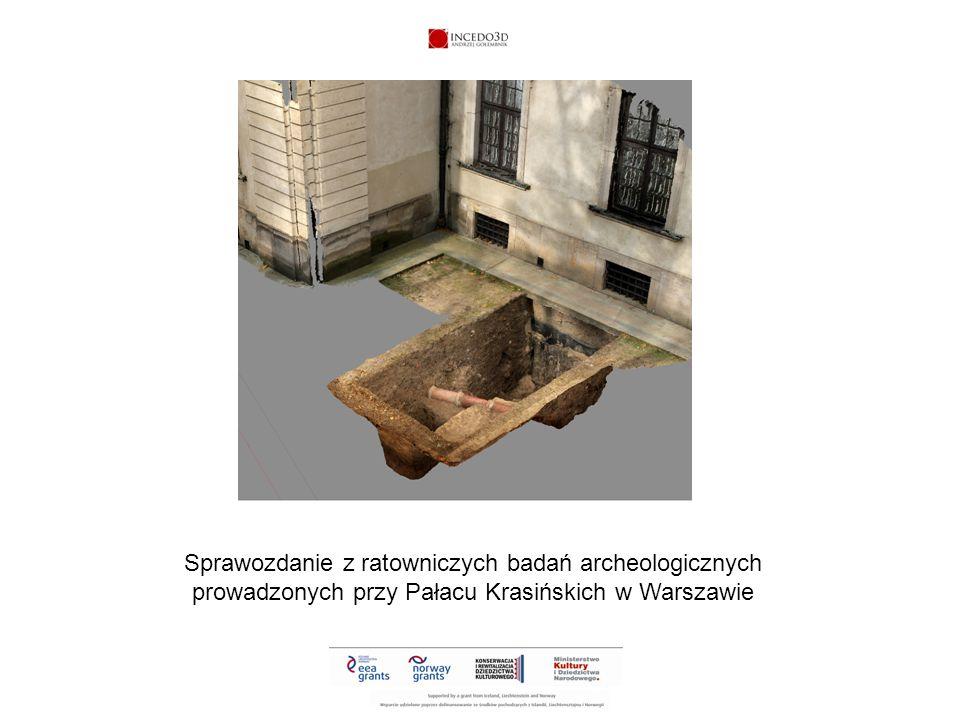 Sprawozdanie z ratowniczych badań archeologicznych prowadzonych przy Pałacu Krasińskich w Warszawie