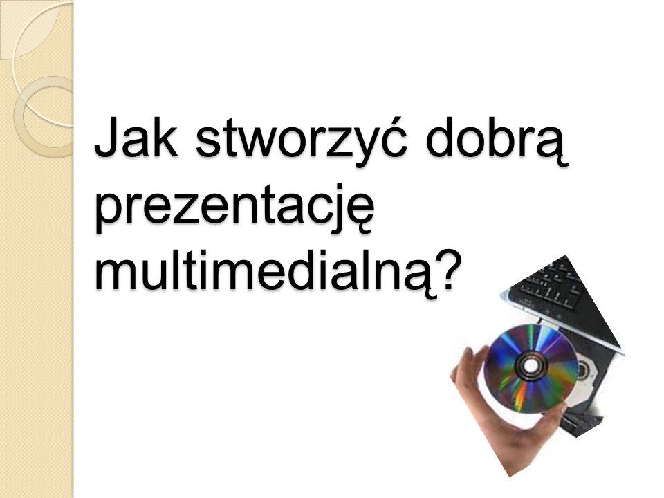 Jak stworzyć dobrą prezentację multimedialną?