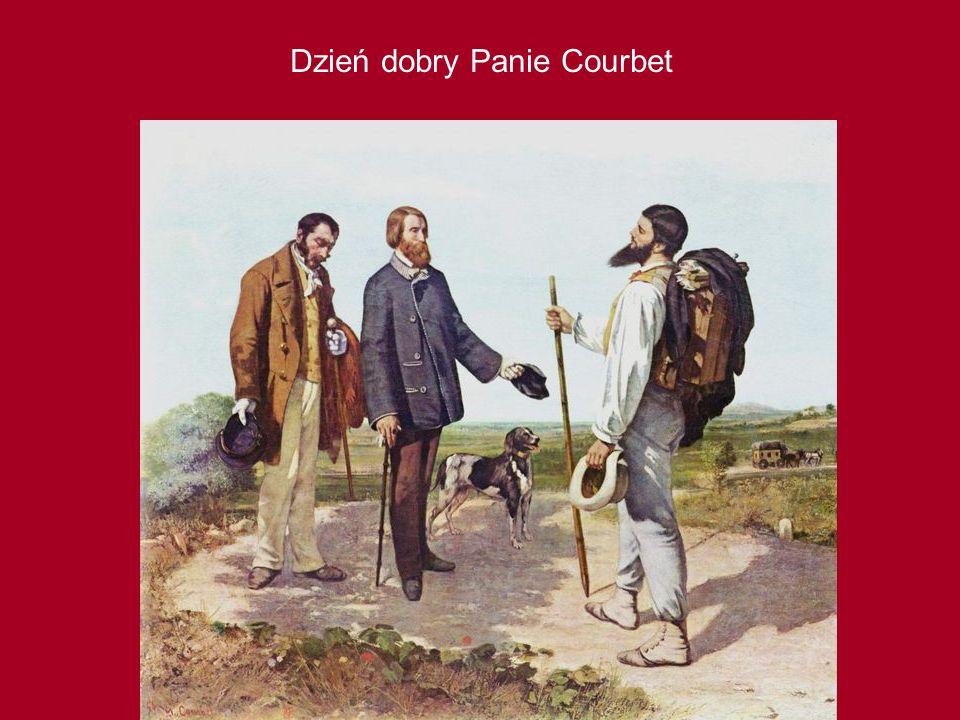 Dzień dobry Panie Courbet