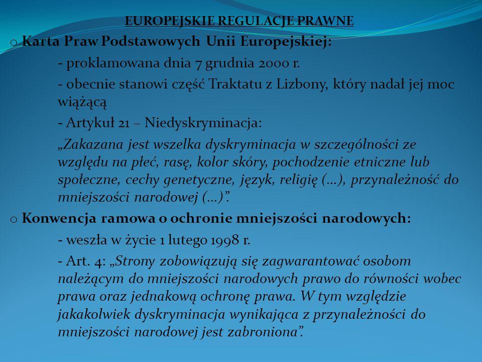 EUROPEJSKIE REGULACJE PRAWNE o Karta Praw Podstawowych Unii Europejskiej: - proklamowana dnia 7 grudnia 2000 r.