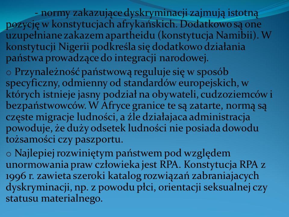 - normy zakazujące dyskryminacji zajmują istotną pozycję w konstytucjach afrykańskich.
