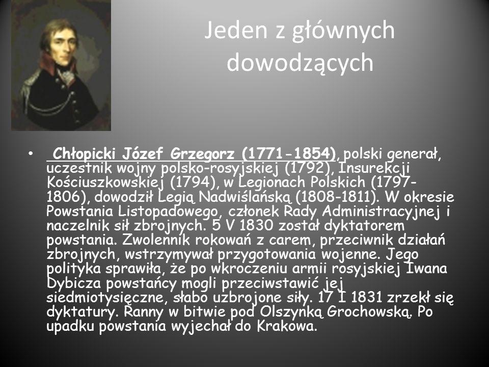 Jeden z głównych dowodzących Chłopicki Józef Grzegorz (1771-1854), polski generał, uczestnik wojny polsko-rosyjskiej (1792), Insurekcji Kościuszkowski