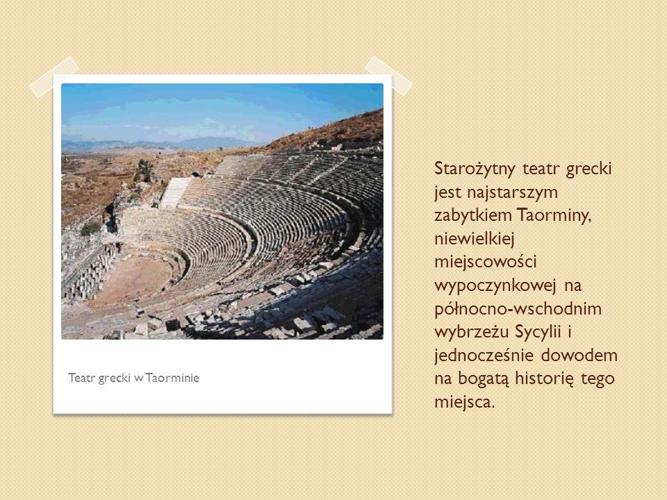 Starożytny teatr grecki jest najstarszym zabytkiem Taorminy, niewielkiej miejscowości wypoczynkowej na północno-wschodnim wybrzeżu Sycylii i jednocześ