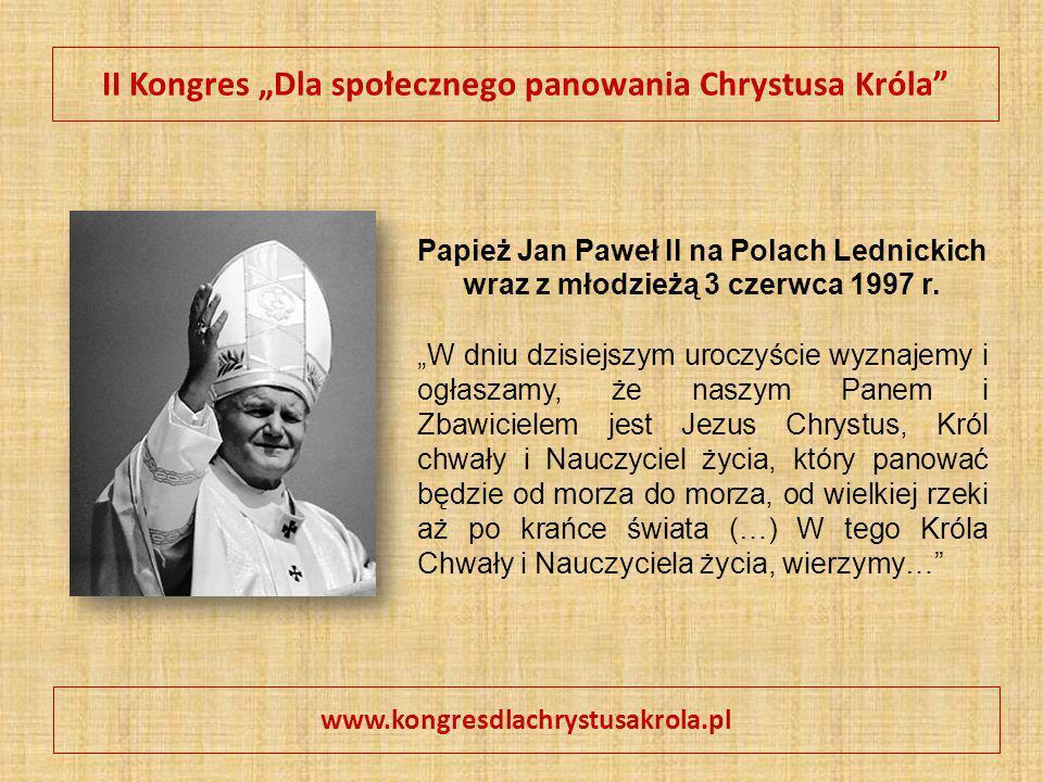 """II Kongres """"Dla społecznego panowania Chrystusa Króla"""" www.kongresdlachrystusakrola.pl Papież Jan Paweł II na Polach Lednickich wraz z młodzieżą 3 cze"""
