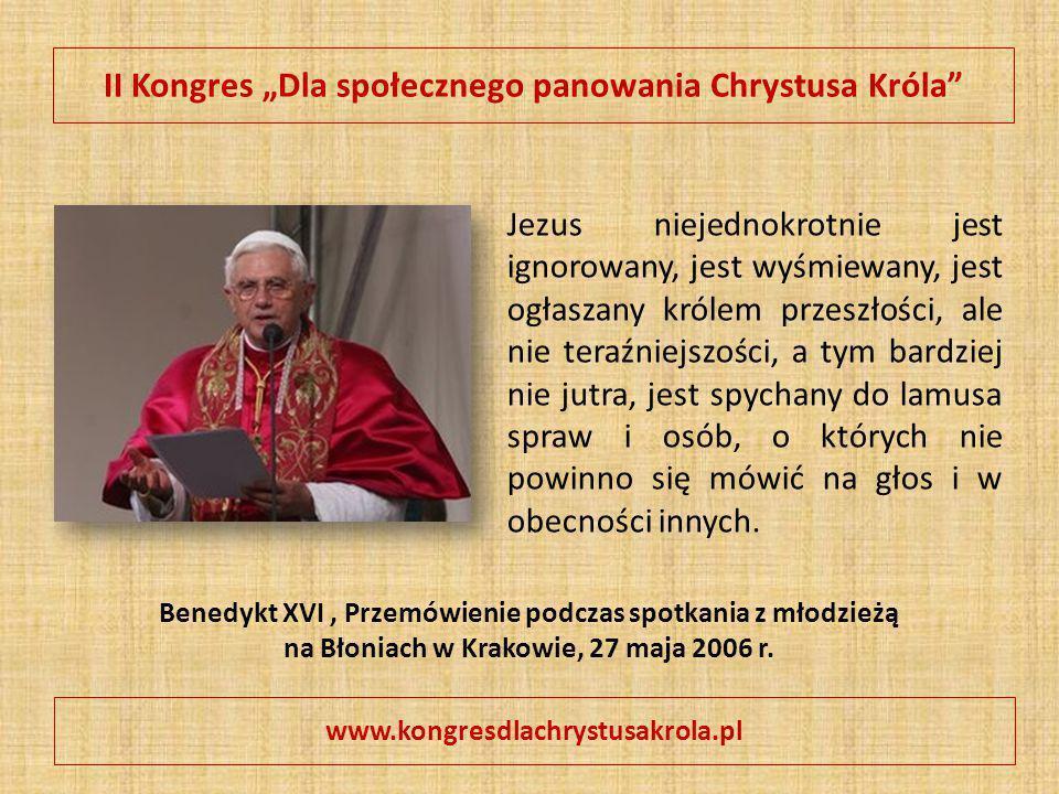 """II Kongres """"Dla społecznego panowania Chrystusa Króla"""" www.kongresdlachrystusakrola.pl Jezus niejednokrotnie jest ignorowany, jest wyśmiewany, jest og"""