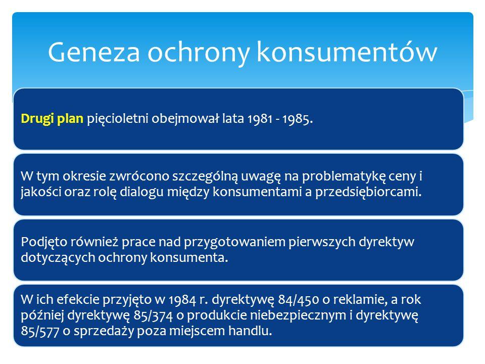 W ramach trzeciego programu, który obejmował lata 1985 - 1990 r., przyjęto dyrektywę 87/102 o kredycie konsumenckim i dyrektywę 90/314 o podróżach turystycznych.