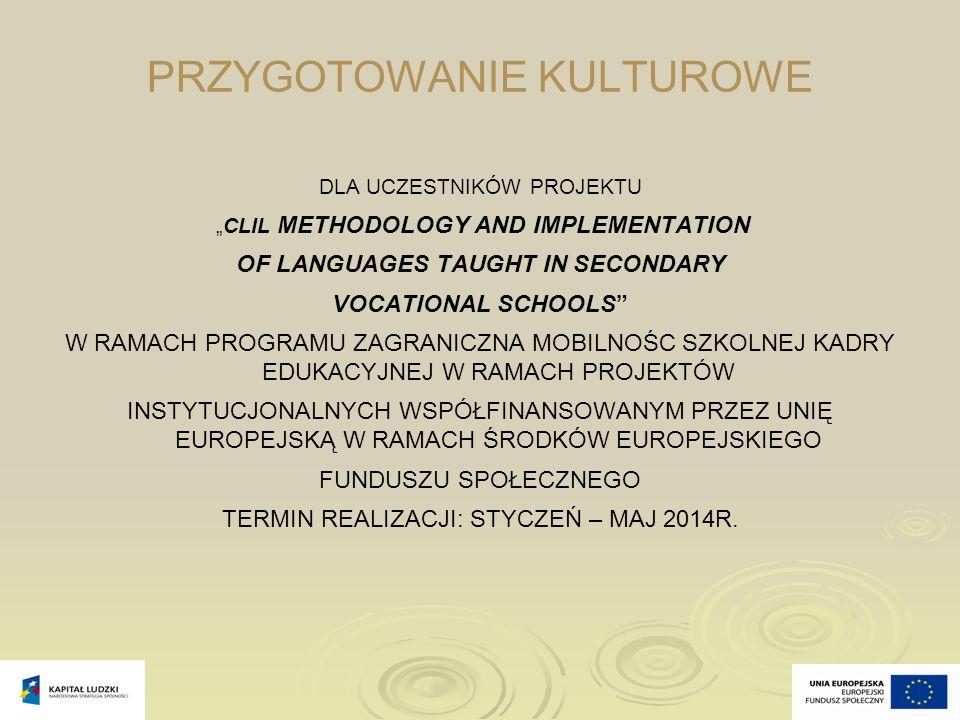 """PRZYGOTOWANIE KULTUROWE DLA UCZESTNIKÓW PROJEKTU """"CLIL METHODOLOGY AND IMPLEMENTATION OF LANGUAGES TAUGHT IN SECONDARY VOCATIONAL SCHOOLS"""" W RAMACH PR"""