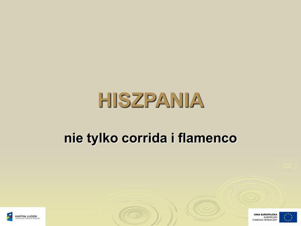 HISZPANIA nie tylko corrida i flamenco
