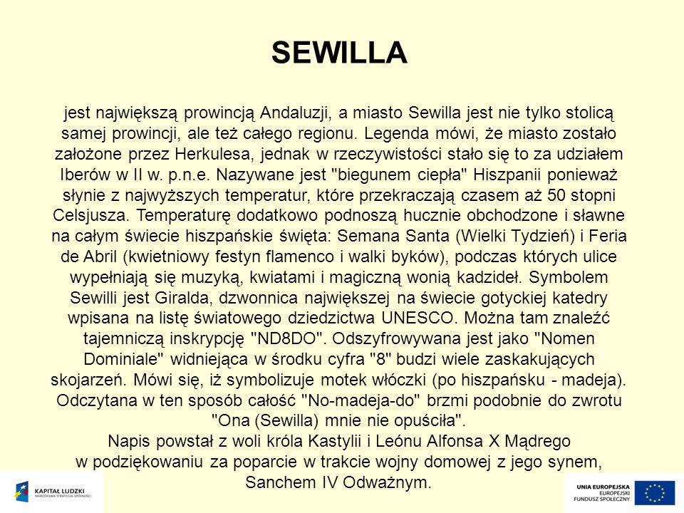 SEWILLA jest największą prowincją Andaluzji, a miasto Sewilla jest nie tylko stolicą samej prowincji, ale też całego regionu. Legenda mówi, że miasto