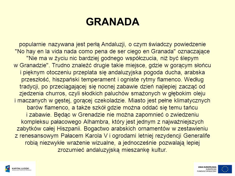 GRANADA popularnie nazywana jest perłą Andaluzji, o czym świadczy powiedzenie