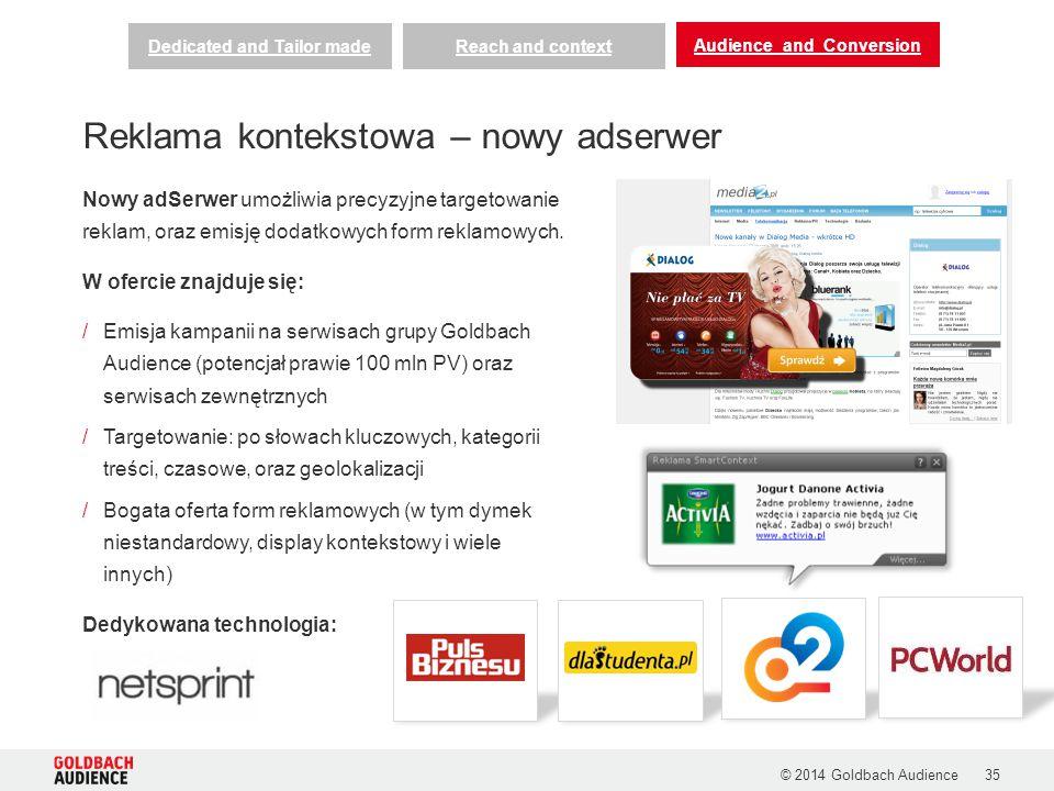 © 2014 Goldbach Audience35 Nowy adSerwer umożliwia precyzyjne targetowanie reklam, oraz emisję dodatkowych form reklamowych. W ofercie znajduje się: /