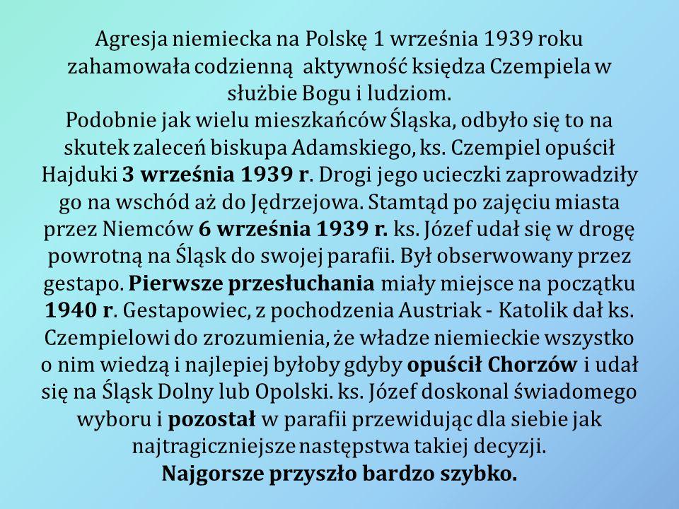 Agresja niemiecka na Polskę 1 września 1939 roku zahamowała codzienną aktywność księdza Czempiela w służbie Bogu i ludziom. Podobnie jak wielu mieszka