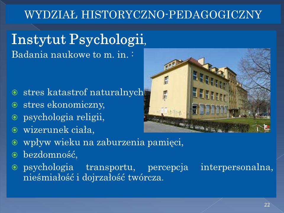 22 WYDZIAŁ HISTORYCZNO-PEDAGOGICZNY Instytut Psychologii, Badania naukowe to m.
