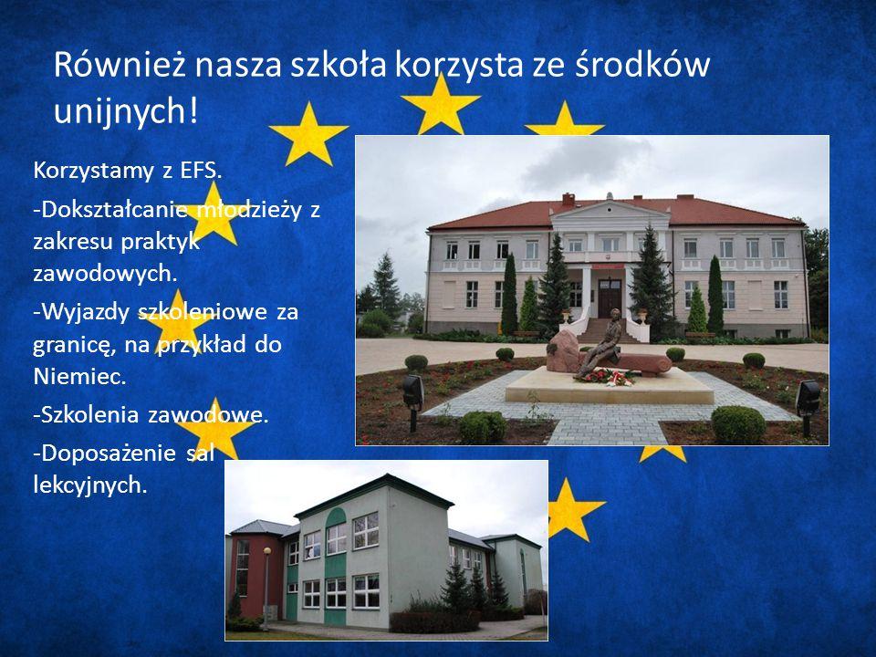 Również nasza szkoła korzysta ze środków unijnych.