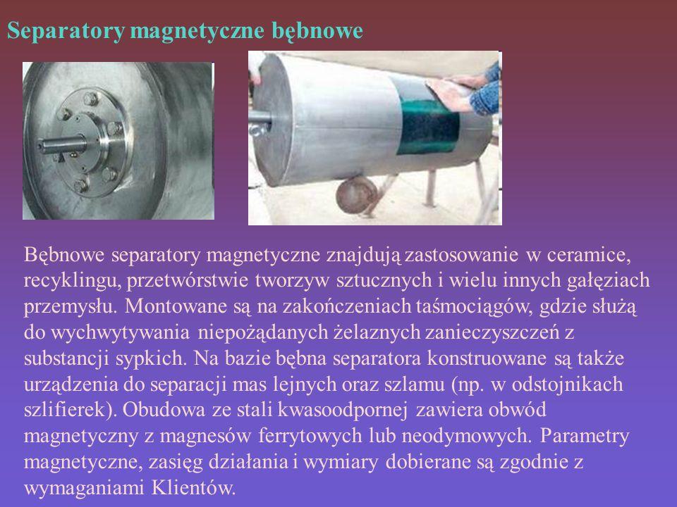 Separatory magnetyczne bębnowe Bębnowe separatory magnetyczne znajdują zastosowanie w ceramice, recyklingu, przetwórstwie tworzyw sztucznych i wielu innych gałęziach przemysłu.