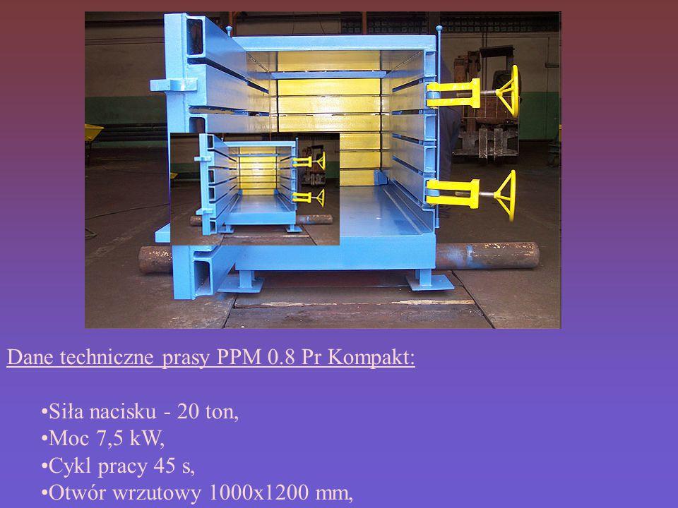 Dane techniczne prasy PPM 0.8 Pr Kompakt: Siła nacisku - 20 ton, Moc 7,5 kW, Cykl pracy 45 s, Otwór wrzutowy 1000x1200 mm,