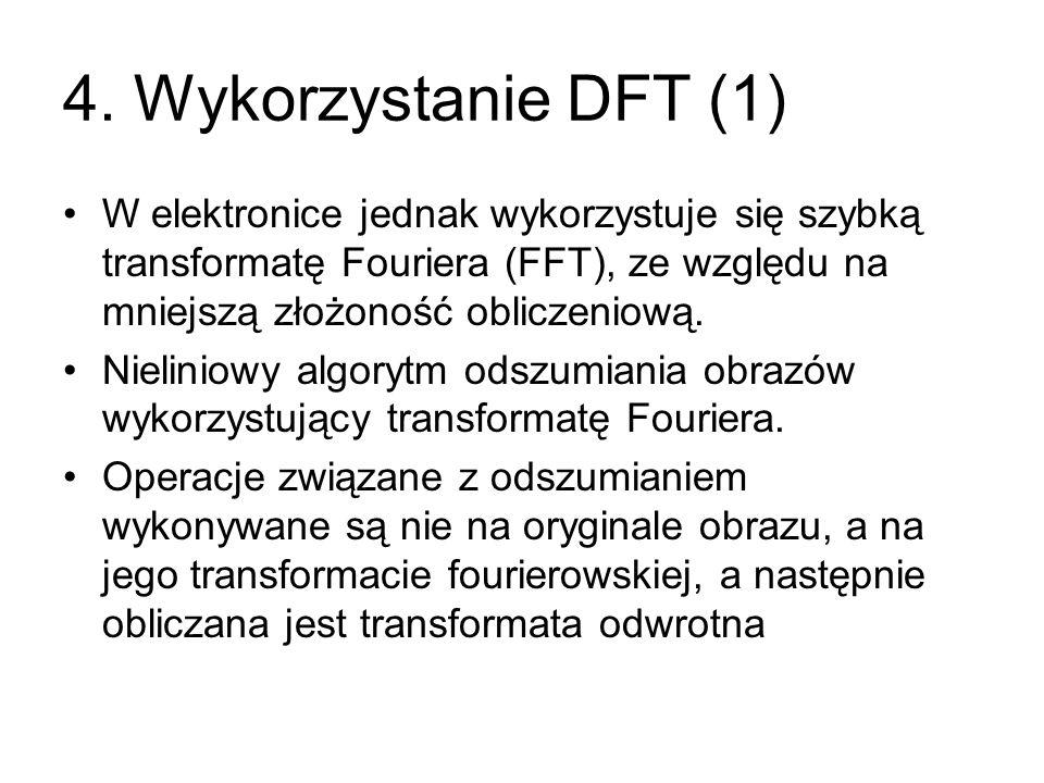 4. Wykorzystanie DFT (1) W elektronice jednak wykorzystuje się szybką transformatę Fouriera (FFT), ze względu na mniejszą złożoność obliczeniową. Niel