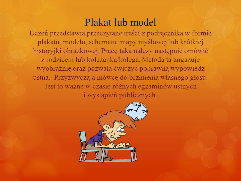 Plakat lub model Uczeń przedstawia przeczytane treści z podręcznika w formie plakatu, modelu, schematu, mapy myślowej lub krótkiej historyjki obrazkow