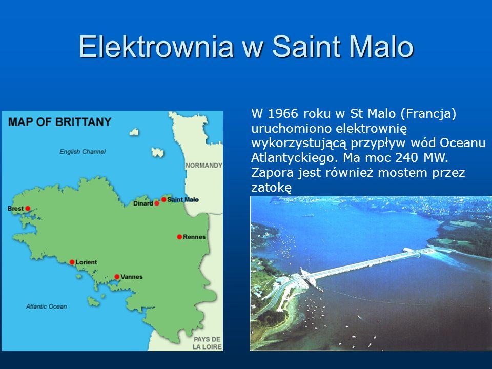 Elektrownia w Saint Malo W 1966 roku w St Malo (Francja) uruchomiono elektrownię wykorzystującą przypływ wód Oceanu Atlantyckiego. Ma moc 240 MW. Zapo