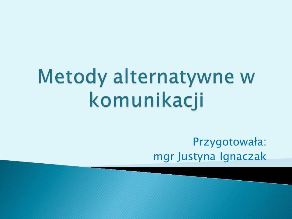Przygotowała: mgr Justyna Ignaczak