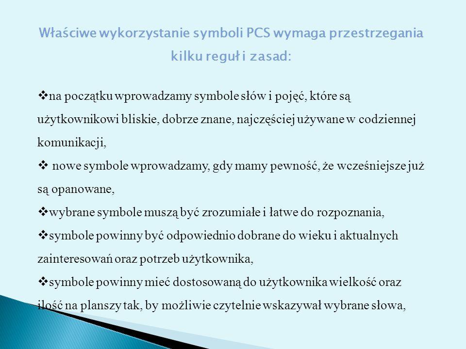 Właściwe wykorzystanie symboli PCS wymaga przestrzegania kilku reguł i zasad:  na początku wprowadzamy symbole słów i pojęć, które są użytkownikowi b