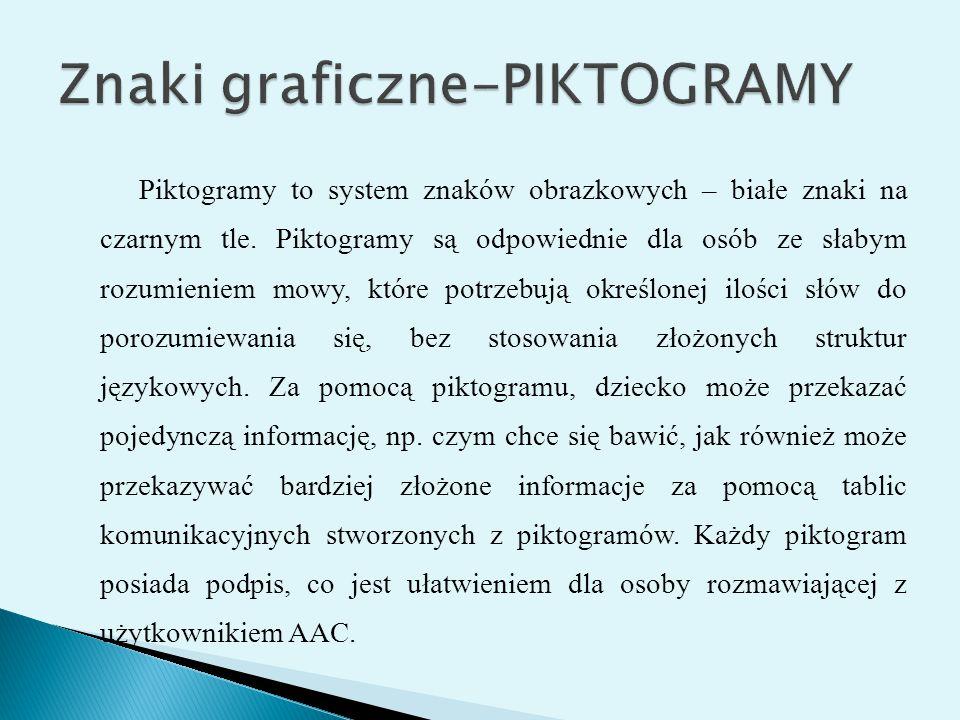 Piktogramy to system znaków obrazkowych – białe znaki na czarnym tle. Piktogramy są odpowiednie dla osób ze słabym rozumieniem mowy, które potrzebują