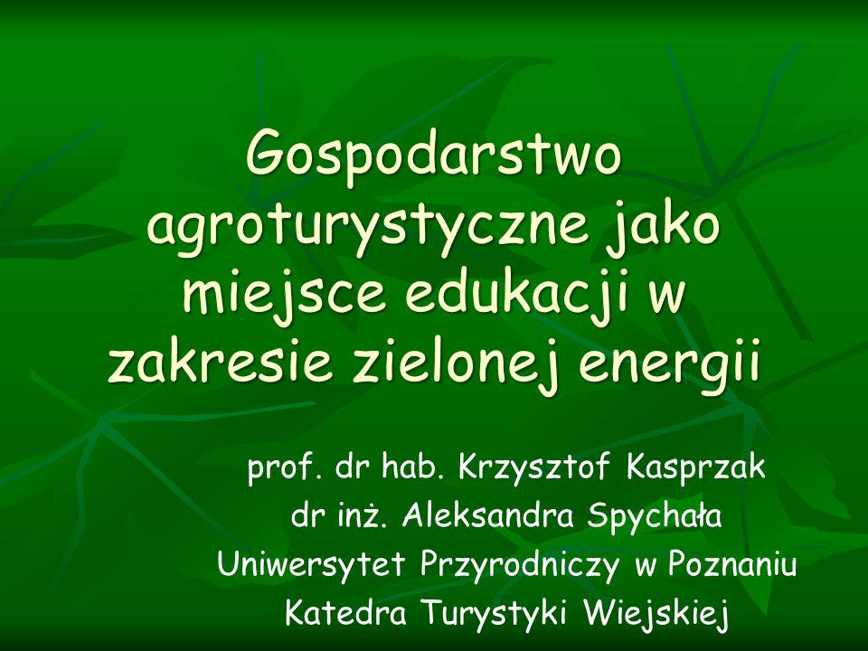 Gospodarstwo agroturystyczne jako miejsce edukacji w zakresie zielonej energii prof.