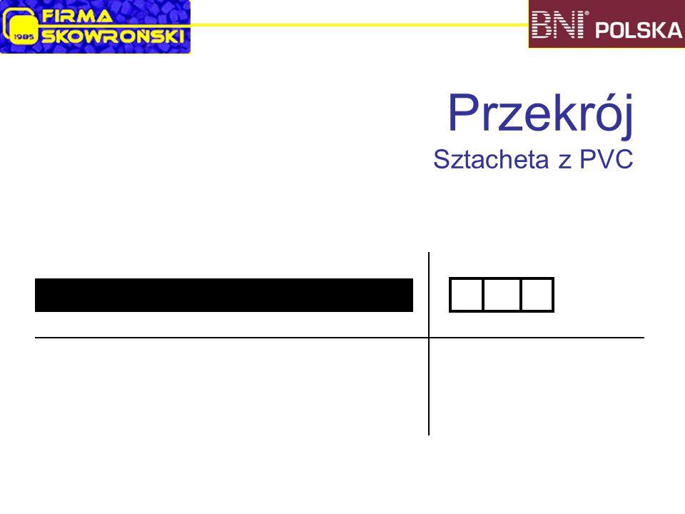 Przekrój Sztacheta z PVC
