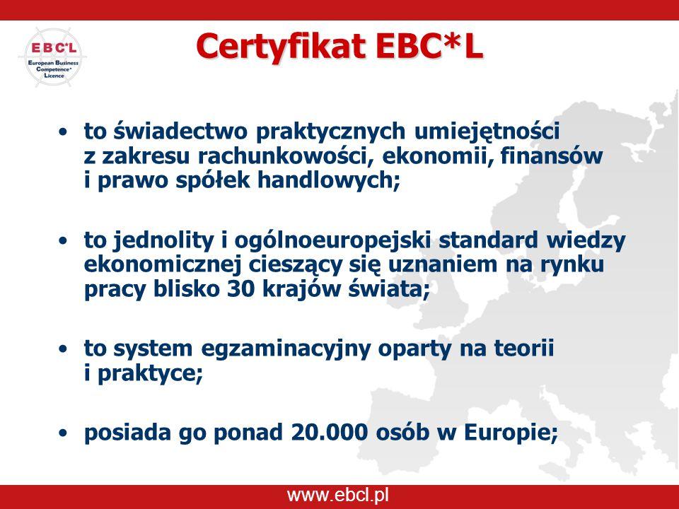 Certyfikat EBC*L to świadectwo praktycznych umiejętności z zakresu rachunkowości, ekonomii, finansów i prawo spółek handlowych; to jednolity i ogólnoe